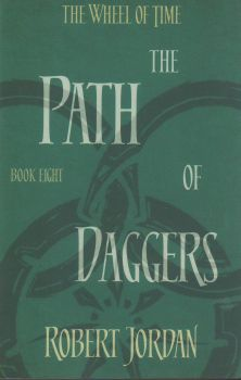 "THE PATH OF DAGGERS. ""The Wheel of Time"", Book 8"