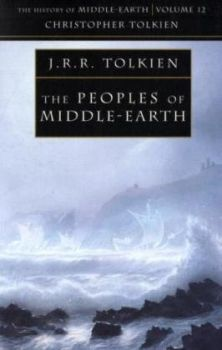 THE PEOPLES OF MIDDLE-EARTH: The History Of Midd
