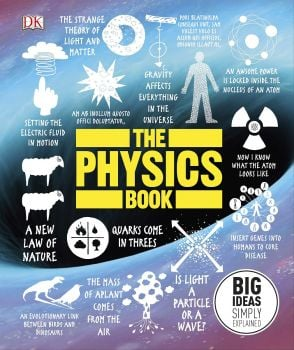 THE PHYSICS BOOK : Big Ideas Simply Explained