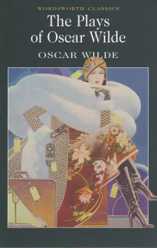 "OSCAR WILDE:The Plays of Oscar Wilde. ""W-th clas"
