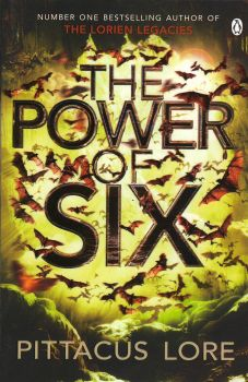 """THE POWER OF SIX. """"The Lorien Legacies"""", Book 2"""