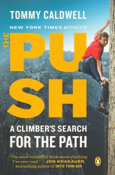 THE PUSH: A Climber`s Search for the Path