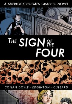 THE SIGN OF THE FOUR: A Sherlock Holmes Graphic