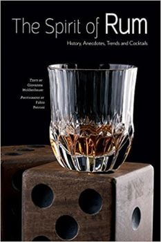 THE SPIRIT OF RUM: History, Anecdotes, Trends and Cocktails