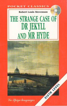 "THE STRANGE CASE OF DR JEKYLL AND MR HYDE. ""La Spiga Languages"", Level 6 (C1/C2)"