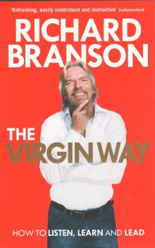 THE VIRGIN WAY: How to Listen, Learn and Lead