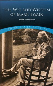 """THE WIT AND WISDOM OF MARK TWAIN: A Book of Quotations. """"Dover Thrift Editions"""""""