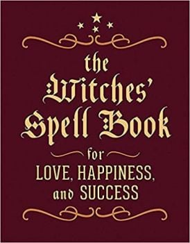 THE WITCHES`SPELL BOOK: For Love, Happiness, and Success