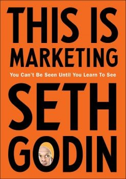 THIS IS MARKETING: You Can`t Be Seen Until You Learn To See