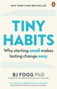TINY HABITS : Why Starting Small Makes Lasting Change Easy