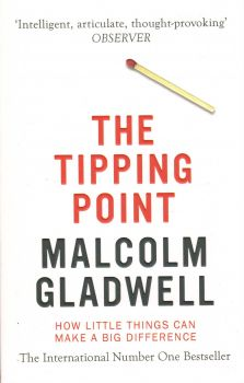 TIPPING POINT_THE: How Little Things Can Make a