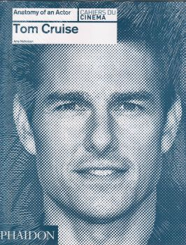 """TOM CRUISE. """"Anatomy of an Actor"""""""