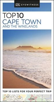 "TOP 10 CAPE TOWN AND THE WINELANDS. ""DK Eyewitness Travel Guide"""