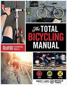 TOTAL BICYCLING MANUAL: 301 Tips for Two-Wheeled Fun