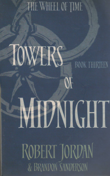"TOWERS OF MIDNIGHT. ""The Wheel of Time"", Book 13"