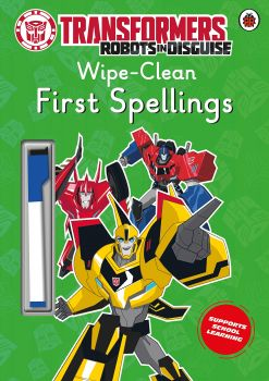 TRANSFORMERS: ROBOTS IN DISGUISE: Wipe-Clean First Spellings