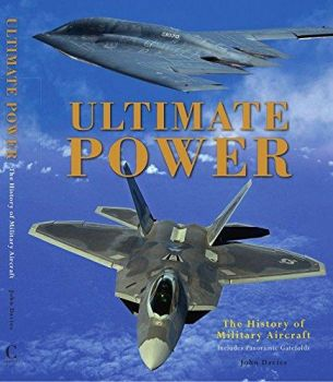 ULTIMATE POWER: The History of Military Aircraft
