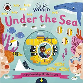 """UNDER THE SEA: A Push-and-Pull Adventure. """"Little World"""""""