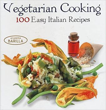 VEGETARIAN COOKING: 100 Easy Italian Recipes: Ac