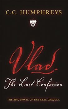 VLAD: The Last Confession. (C. C. Humphreys)