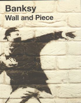 WALL AND PIECE. (Banksy)