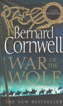 "WAR OF THE WOLF. ""The Last Kingdom"", Book 11"