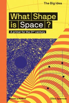 """WHAT SHAPE IS SPACE? """"The Big Idea"""""""
