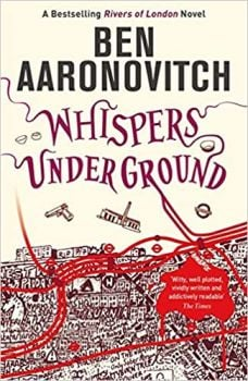 """WHISPERS UNDER GROUND. """"Rivers of London"""", Book 3"""