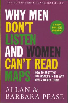 WHY MEN DON`T LISTEN AND WOMEN CAN`T READ MAPS