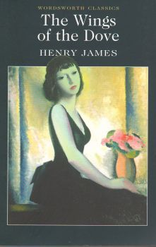 """WINGS OF THE DOVE. """"W-th classics"""" (Henry James)"""