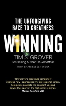WINNING : The Unforgiving Race to Greatness