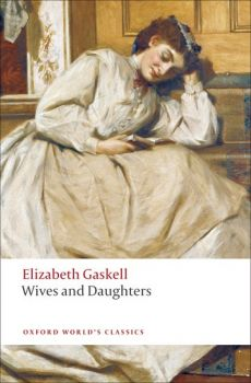 "WIVES AND DAUGHTERS. ""Oxford World`s Classics"""
