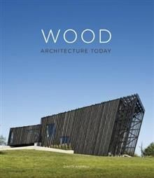 WOOD: Architecture Today