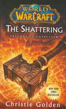 WORLD OF WARCRAFT: The Shattering, Book 1 of Cat