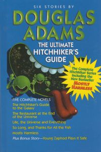 THE ULTIMATE HITCHHIKER`S GUIDE TO THE GALAXY