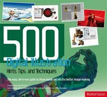 500 DIGITAL ILLUSTRATION: Hints, Tips, and Techn