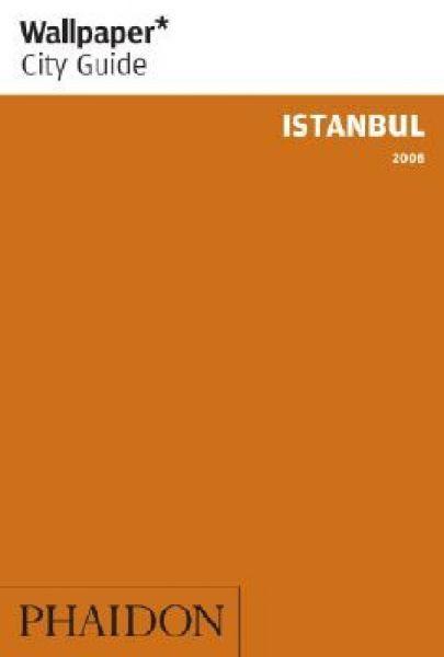 "ISTANBUL: WALLPAPER CITY GUIDE. 2009 ed. ""Phaido"