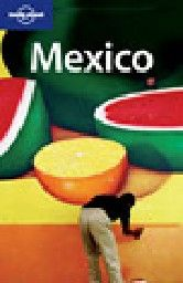 """MEXICO. 10th ed. """"Lonely Planet"""""""