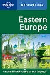 """EASTERN EUROPE: Phrasebook.  4th ed. """"Lonely Pla"""