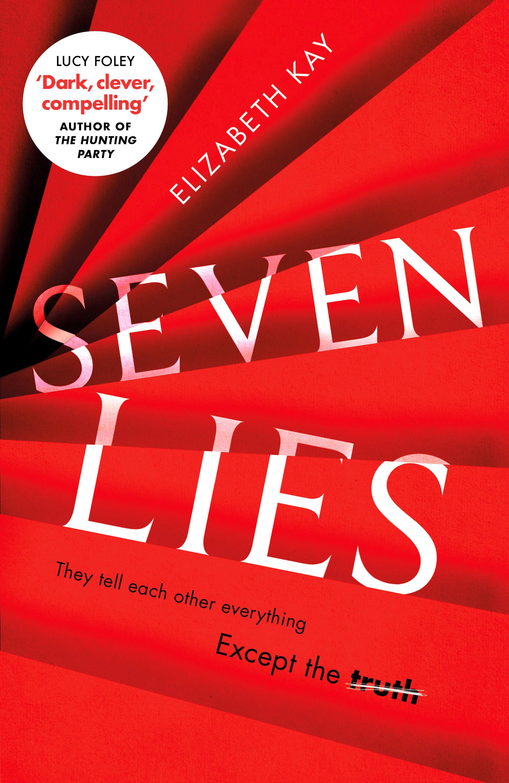 SEVEN LIES от Елизабет Кей - най-чаканият дебютен трилър на годината